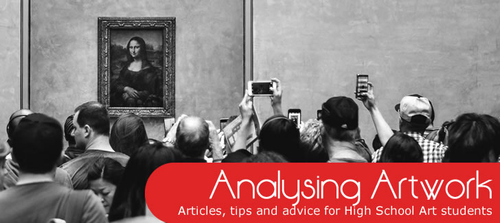 Analysing artwork: articles, tips and advice for High School Art students