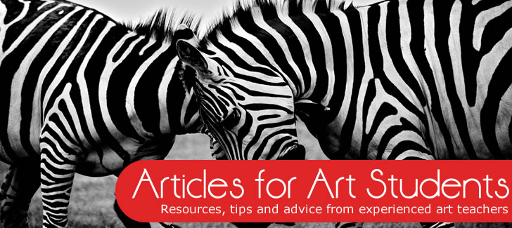 Articles for Art Students: resources, tips and advice from experienced art teachers