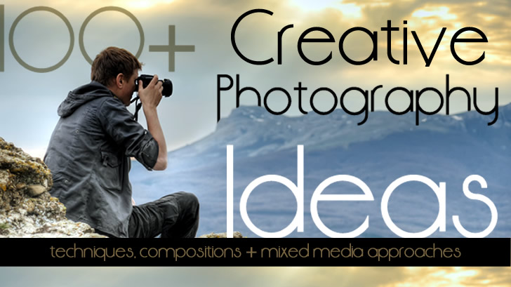 100 Creative Photography Ideas