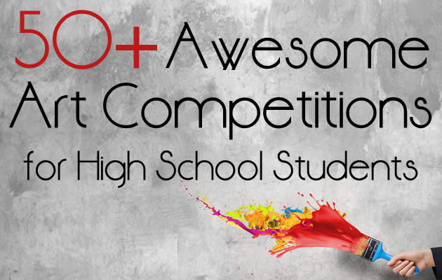 50 Awesome Art Competitions For High School Students
