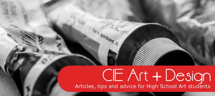 CIE Art & Design: articles, tips and advice for high school Art students
